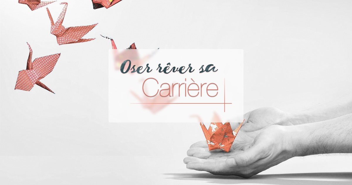 oser r u00eaver sa carri u00e8re - reconversion